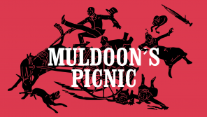Muldoon's Picnic at The Gate Theatre, Dublin
