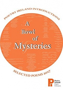 A Bowl of Mysteries: Poetry Ireland Introductions 2017