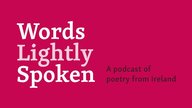Words Lightly Spoken: a new podcast of poetry from Ireland