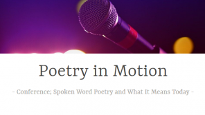 Poetry in Motion: Spoken Word Poetry and What It Means Today