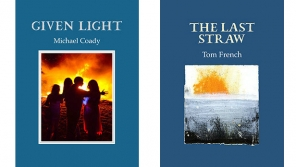 The Last Straw by Tom French and Given Light by Michael Coady