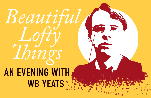 Beautiful Lofty Things: An evening with WB Yeats